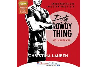 Christina Lauren - Dirty Rowdy Thing - Weil ich dich will - Wild Seasons Teil 2 - (MP3-CD)