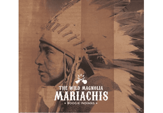 The Wild Magnolia Mariachis - Boogie Indians - (CD)