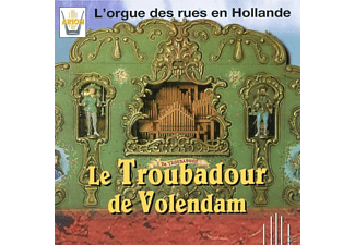 Le Troubadour De Volendam - L Orgue Des Rues En Hollande - (CD)