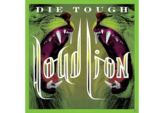 Loud Lion - Die Tough - (CD)