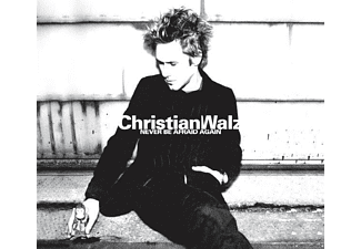 Christian Walz - Never Be Afraid Again [5 Zoll Single CD (2-Track)]