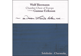 Gunnar Eriksson, Chamber Choir Of Europe, Biermann Wolf - In Diesem Lande Leben Wir - (CD)
