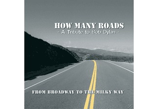 How Many Roads - From Broadway To The Milky Way-A Tribute To Bob Dy - (CD)