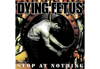 Dying Fetus - Stop At Nothing [CD]