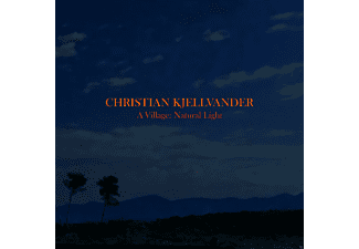 Christian Kjellvander - A Village:Natural Light [LP + Bonus-CD]