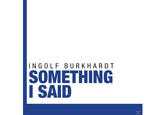 Ingolf Burkhardt - Something I Said - (CD)