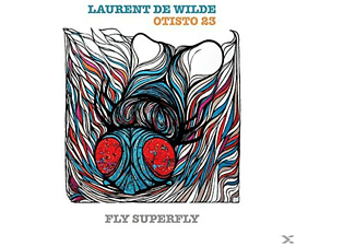 Otisto 23, Laurent De Wilde - Fly Superfly [CD]