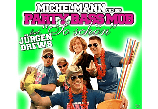 Jürgen Michelmann & Der Party Bass Mob / Drews, MICHELMANN & DER PARTY BASS MOB FEAT.JÜRGEN DREWS - So Schön [5 Zoll Single CD (2-Track)]