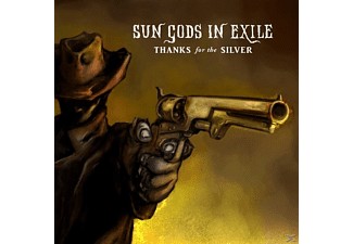 Sun Gods In Exile - Thanks For The Silver - (Vinyl)