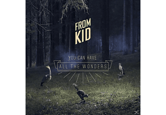 From Kid - You Can Have All The Wonders - (CD)