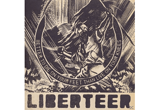 Liberteer - Better To Die On Your Feet Than Live On - (CD)