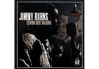 Jimmy Burns - Leaving Here Walking - (CD)