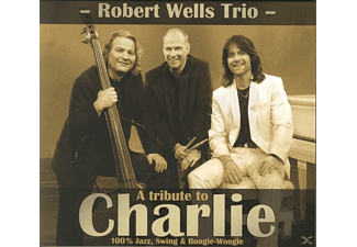 Robert Trio Wells - A Tribute to Charlie - (CD)