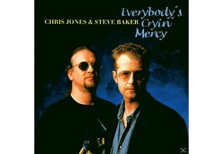 Steve Baker, Chris Jones - Everybody's Cryin' Mercy - (CD)