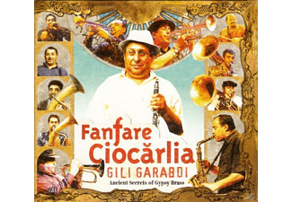 Fanfare Ciocarlia - Gili Garabdi-Ancient Secrets Of Gypsy Brass - (CD)