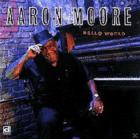 Aaron Moore - Hello World [CD]