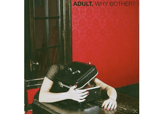 Adult - Why Bother? - (CD)