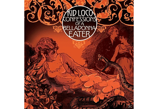 Kid Loco - Confessions Of A Belladonna Eater - (CD)