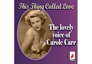Carole Carr - This Thing Called Love - (CD)