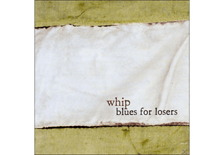 The Whip - Blues for losers - (CD)