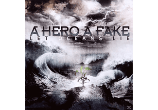 A Hero A Fake - Let Oceans Lie - (CD)