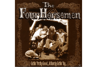 The Four Horsemen - Gettin Pretty Good - (CD)