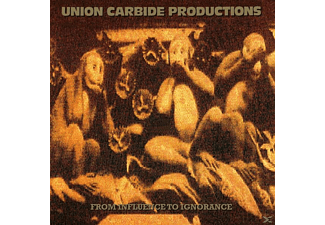 Union Carbide Productions - From Influence To Ignorance [Vinyl]