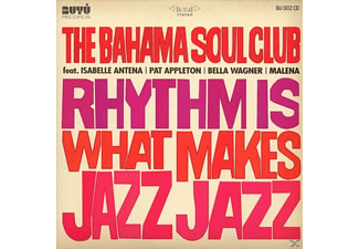 The Bahama Soul Club - Rhythm Is What Makes Jazz Jazz - (CD)