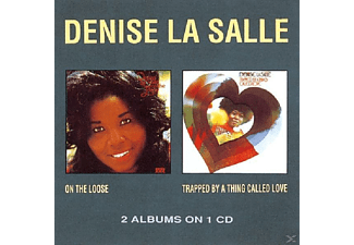 Denise La Salle - On The Loose/Trapped By A Thing Called Love - (CD)