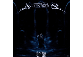 Ancient Bards - Soulless Child - (CD)