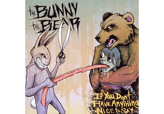 The Bunny The Bear - If You Don't Have Anything Nice To Say... - (CD)