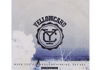 Yellowcard - When You're Through Thinking, Say Yes (Acoustic) - (CD)
