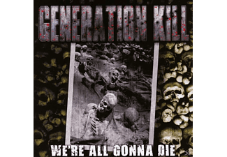 Generation Kill - We're All Gonna Die [CD]