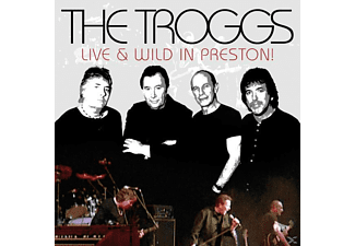 The Troggs - Live And Wild In Preston! - (CD)