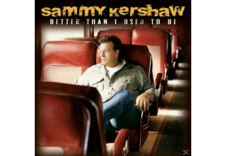 Sammy Kershaw - Better Than I Used To Be [CD]