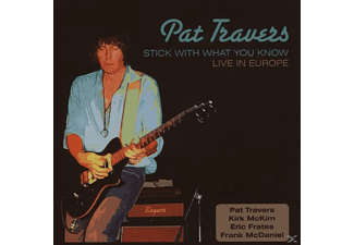 Pat Travers - Stick With With What You Know - Live In Europe - (CD)