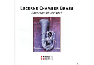 Lucerne Chamber Brass - Bauernmusik revisited - (CD)