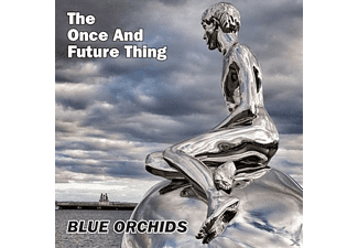Blue Orchids - THE ONCE AND FUTURE THING - (CD)
