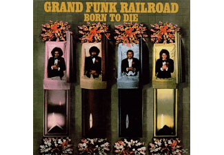 Gr Funk Railroad, Grand Funk Railroad - Born To Die-Remastered - (CD)
