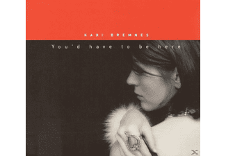 Kari Bremnes - YOU'D HAVE TO BE HERE - (CD)