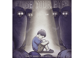 Close Your Eyes - Empty Hands And Heavy Hearts - (CD)