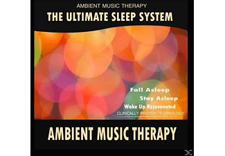 Ambient Music Therapy - The Ultimate Sleep System: Ambient Music Therapy - (CD)