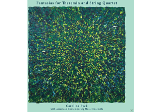 Carolina Eyck - Fantasias For Theremin & String Quartet - (CD)