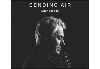 Michael Fix - Bending Air [CD]