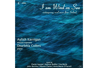 Kerrigan,Aylish/Collins,Dearbhla - I am Wind on Sea - (CD)