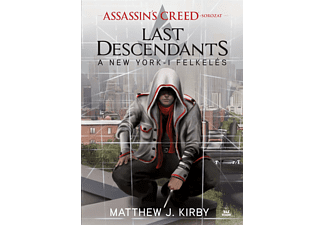 Matthew J. Kirby - Assassin's Creed: Last Descendants - A New York-i felkelés