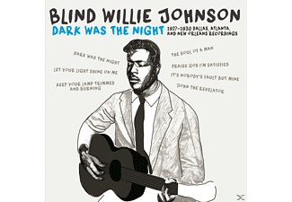 Blind Willie Johnson - Dark Was The Night-1927-30 Dallas, Atlanga And N - (CD)
