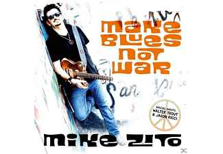 Mike Zito - Make Blues Not War - (CD)