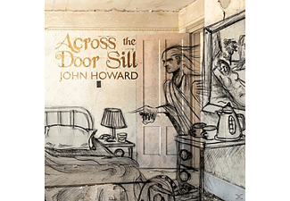 John Howard - Across The Door Sill - (CD)