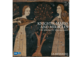 La Reverdie - Knights,Maids and Miracles-The Spring of Middle - (CD)